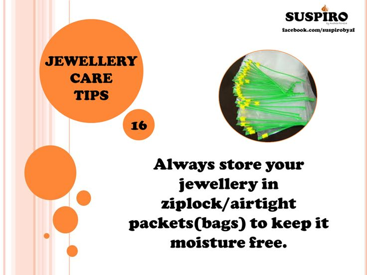#Suspiro #Jewellery #CareTips TIP 16 - share with friends!   Always store your jewellery in #ziplock/airtight packets (bags) to keep it #moisture free.