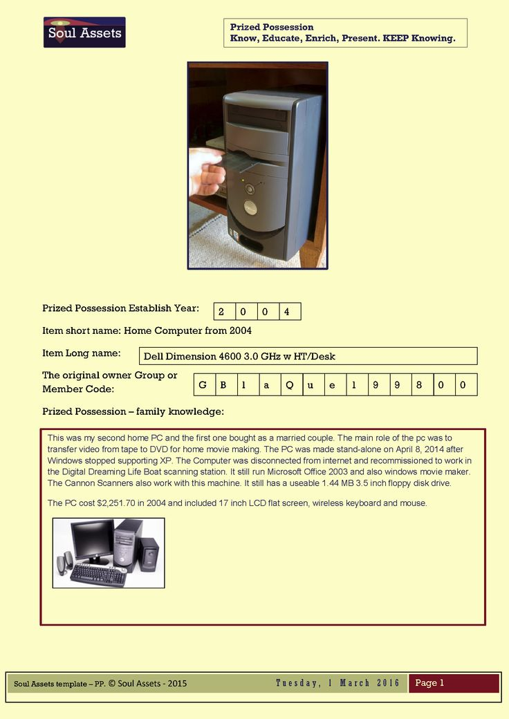 How will future family generations view the technology that we used. Recognizing the stand-alone PC as a prized possession in our family. This method uses the template available from Soul Assets. http://soulassets.com/family-groups-your-soul/knowledge-templates/