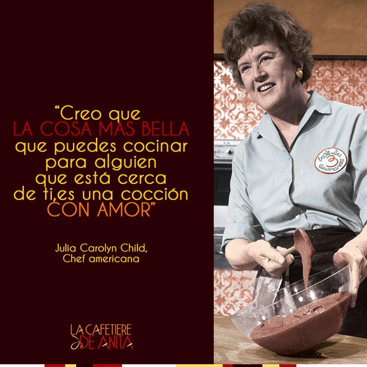 """""""Creo que la cosa más bella que puedes cocinar para alguien que está cerca de ti, es una cocción con amor"""". Julia Carolyn Child, chef americana. Foto vía http://goo.gl/JC8f9Z"""
