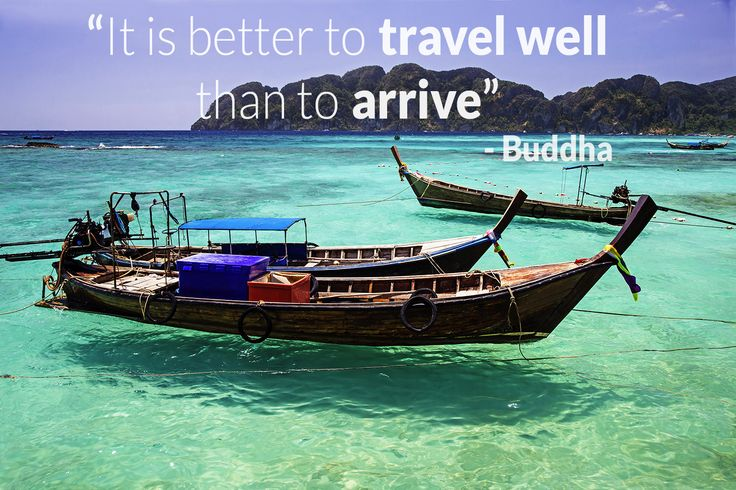 """""""It is better to travel well than to arrive"""" - Gautama Buddha #travel #quotes #phuket #holidayme"""