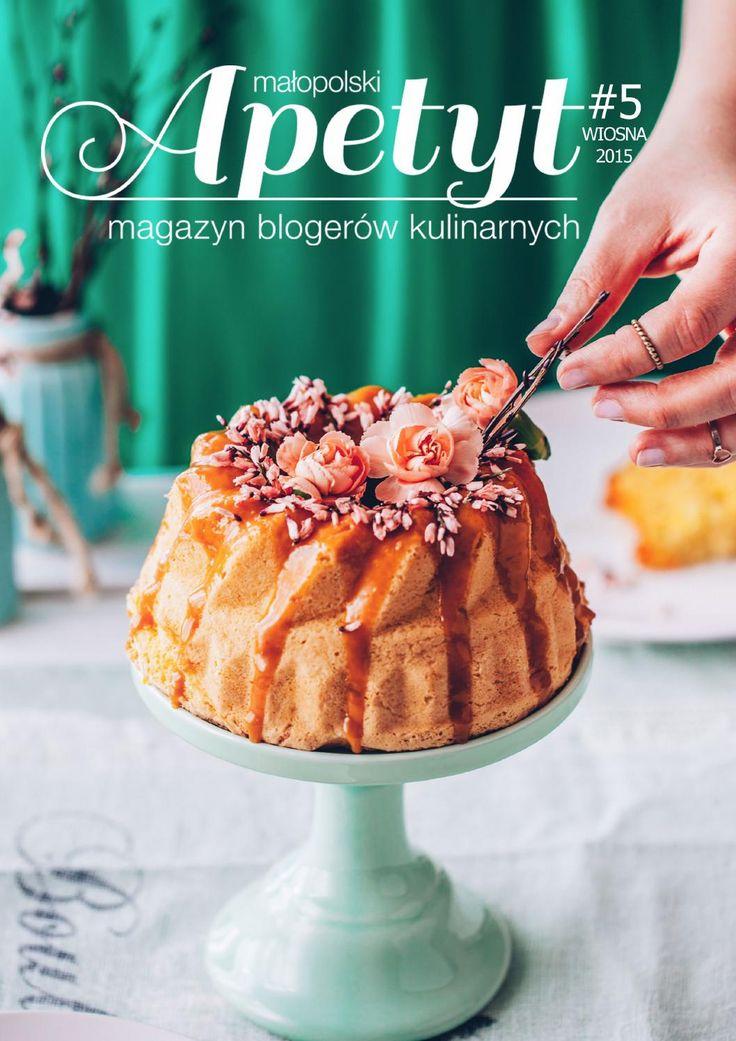 Małopolski Apetyt #5  Wiosenny numer Małopolskiego Apetytu - magazynu blogerów kulinarnych. www.fb.com/magazyn.apetyt www.magazynapetyt.pl