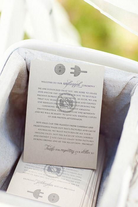 Unplugged Wedding - The couple respectfully requests that all guests honor the sanctity of this moment by turning off cell phones and cameras. The photographer will capture how this moment looks — We encourage you all to capture how it feels with your hearts, without the distraction of technology