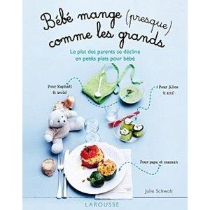 Livre de recettes - Bébé mange (presque) comme les grands !