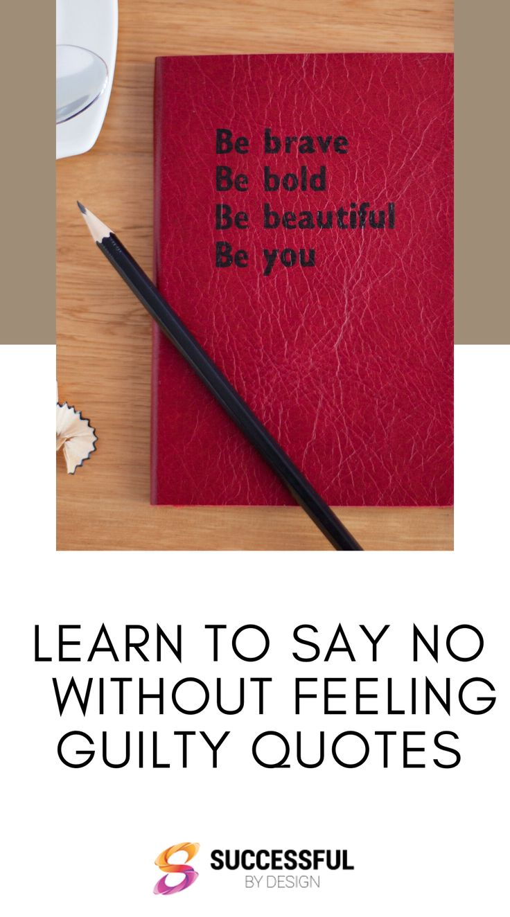 Learn To Say No Without Feeling Guilty Quotes | Feeling