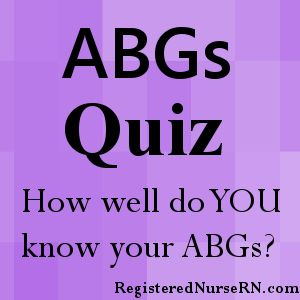 This ABG practice quiz has 10 questions that will test your knowledge about metabolic and respiratory disorders. In addition, you will be tested on if the disorder is partially compensated or uncom…