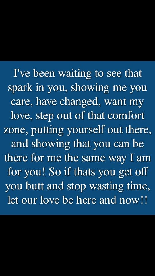 If you want our love, don't wait any longer!!