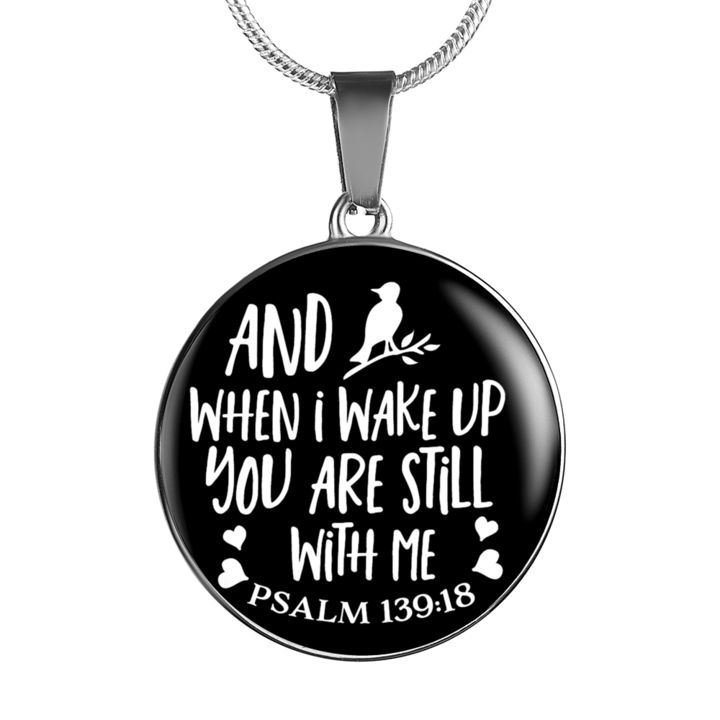 Christian Faith Psalms 139 Gift And When I Wake Up You Are Still With Me Psalms 139:18 Bible Verse Gift Necklace and Bracelet