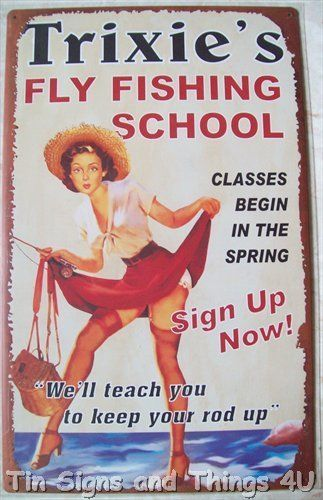 Trixie's Fly Fishing PinUp TIN SIGN bar vtg retro funny garage metal decor OHW