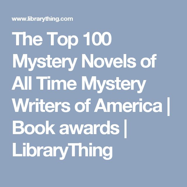 The Top 100 Mystery Novels of All Time Mystery Writers of America | Book awards | LibraryThing