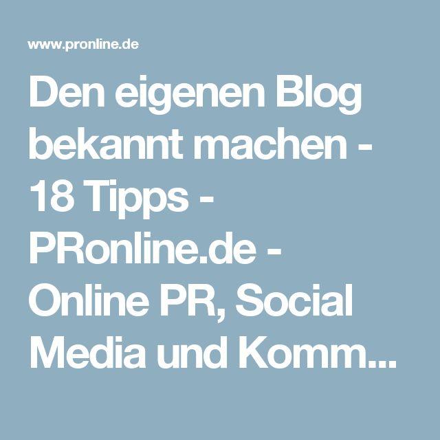 Den eigenen Blog bekannt machen - 18 Tipps - PRonline.de - Online PR, Social Media und Kommunikation