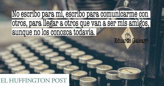 Eduardo Galeano, sobre la vida, la política, América Latina y el fútbol (FRASES)