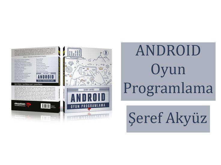 Şeref Akyüz – Android Oyun Programlama #ŞilepDergi #KitapTanıtım #Kitap #Android #ŞerefAkyüz #Oyun #OyunProgramlama #Game #Yazılım #Tasarım #Uygulama #DikeyeksenYayıncılık