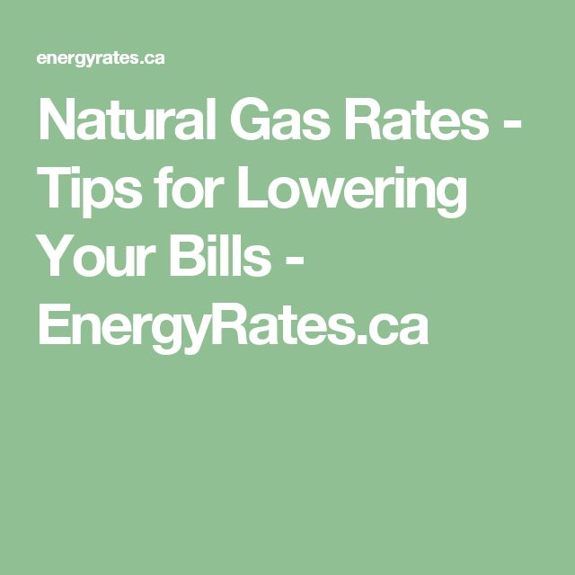 Natural Gas Rates - Tips for Lowering Your Bills - EnergyRates.ca