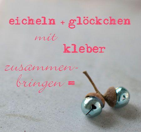 kleine glöckchen in eichelhütchen kleben via wunderschoen-gemacht.de