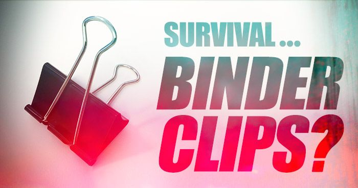 Survival Binder Clips??  30 Unique Survival Uses for These Every Day Office Supplies!!