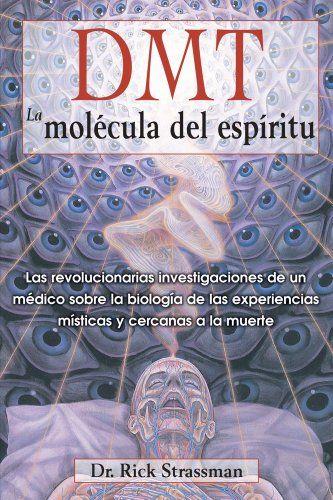 106 best libros books livres images on pinterest books livros dmt la molecula del espiritu dmt the spirit molecule las revolucionarias fandeluxe Gallery