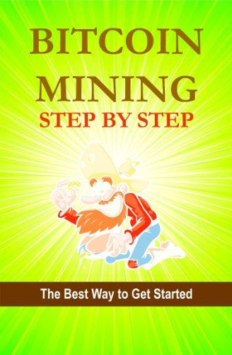 TOPSELLER! Bitcoin Mining Step by Step (Bitcoin... $3.99