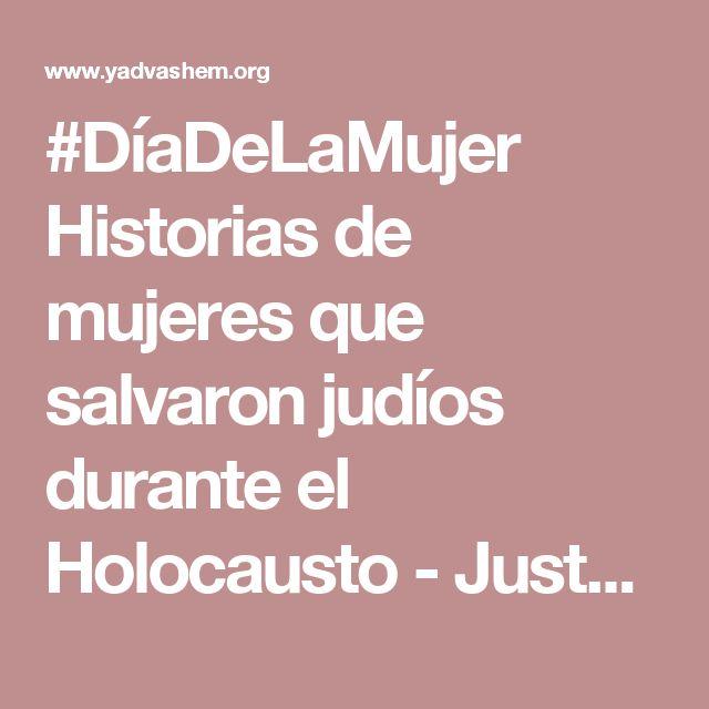 #DíaDeLaMujer Historias de mujeres que salvaron judíos durante el Holocausto - Justos de las Naciones - Yad Vashem