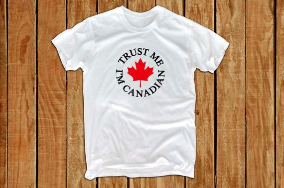 Trust me I'm Canadian shirt canada flag canada day by lptshirt