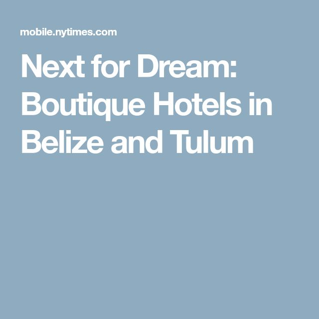Next for Dream: Boutique Hotels in Belize and Tulum