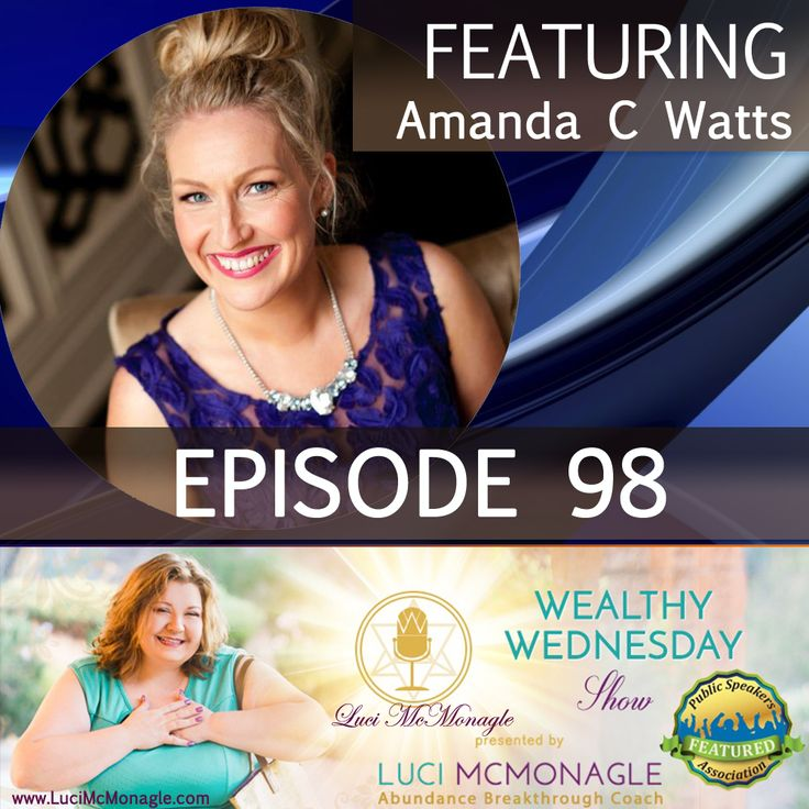 This episode of the Wealthy Wednesday Show will knock your socks off. So grab your pen and paper and get all of the juicy details from Amanda C. Watts who delivers great tips and easy strategies! Don't miss out on this chance of listening to a great session and click http://tobtr.com/9731937 on January 11, 2017.  New Show! New Time! We now air at 12 Noon PST so those in the Eastern Time zone will enjoy us too! This is a great show and you will be impressed! #LuciMcMonagle #Wealthywednesday #