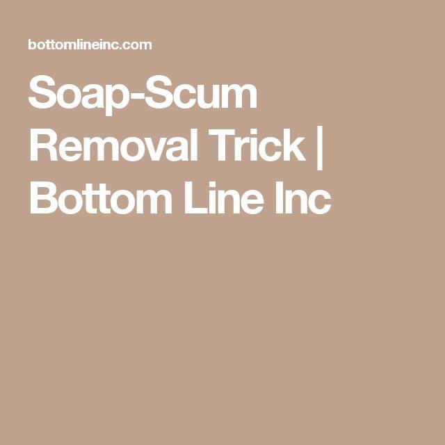 Soap-Scum Removal Trick | Bottom Line Inc
