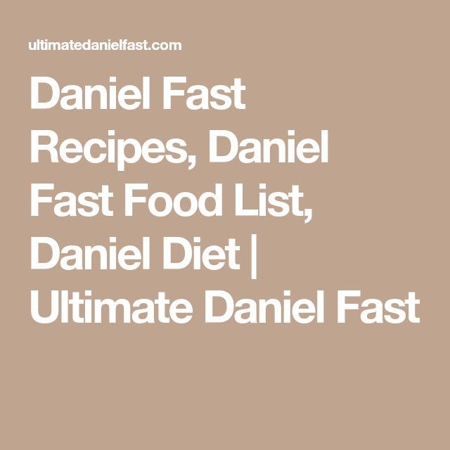 Daniel Fast Recipes, Daniel Fast Food List, Daniel Diet | Ultimate Daniel Fast