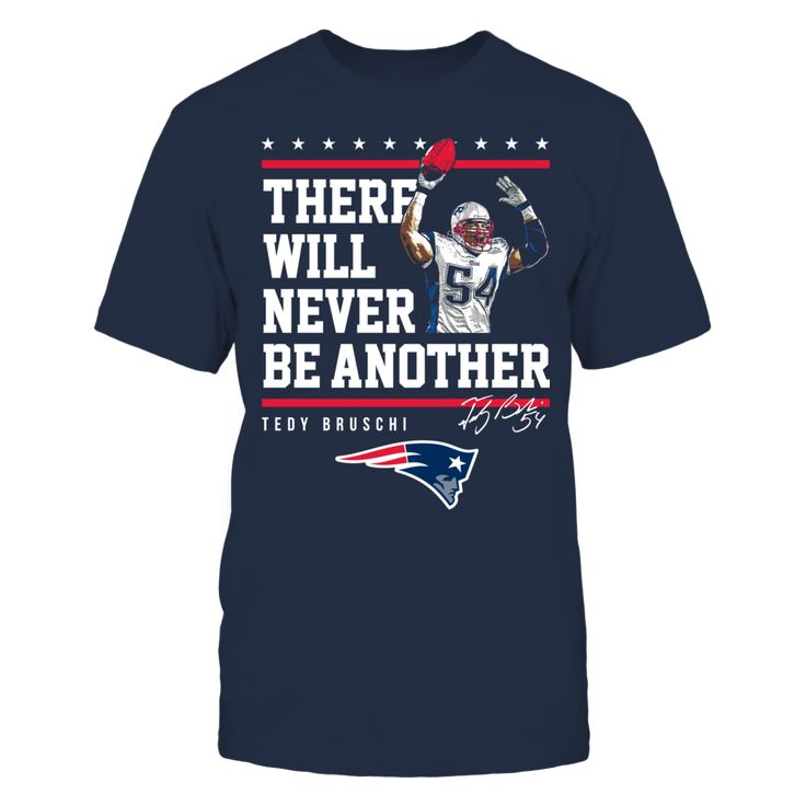 New England Patriots - Never Be Another Tedy Bruschi