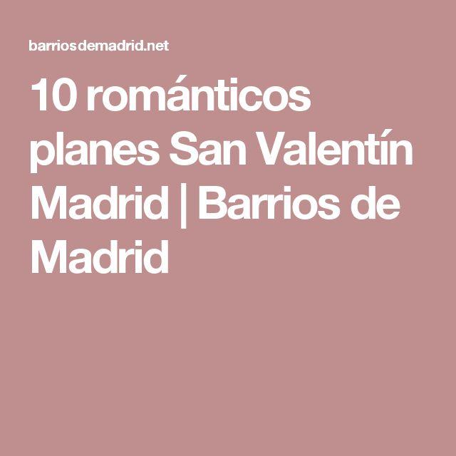 10 románticos planes San Valentín Madrid | Barrios de Madrid