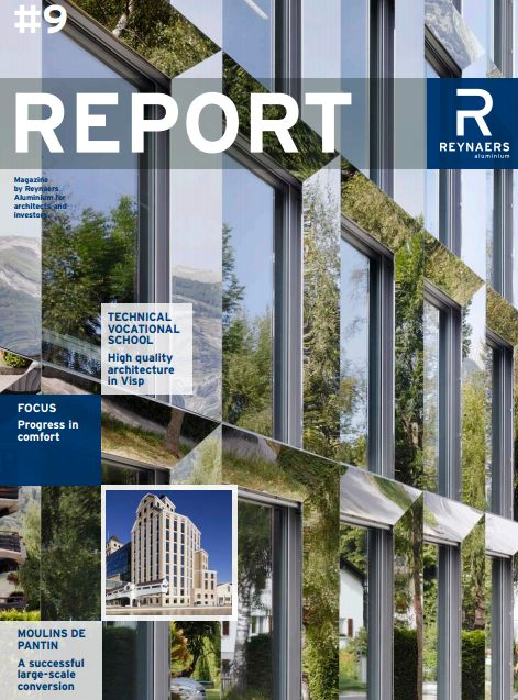 Report #9 - The magazine by Reynaers Aluminium for architects and investors.