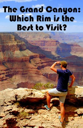 Find out which Grand Canyon Rim is the best to visit! ---> http://www.mappingmegan.com/grand-canyon-which-rim-is-best-to-visit/