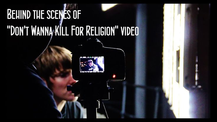 """Behind the Scenes of """"Don't Wanna Kill For Religion"""" video."""