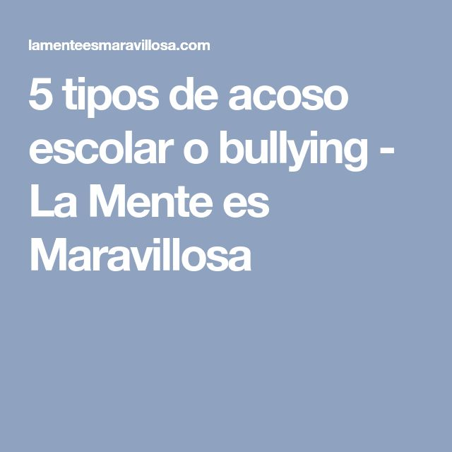 5 tipos de acoso escolar o bullying - La Mente es Maravillosa