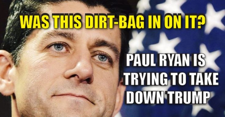 "Evidence Pointing to Globalist Paul Ryan as Part of the ""HIT JOB"" Against Trump"