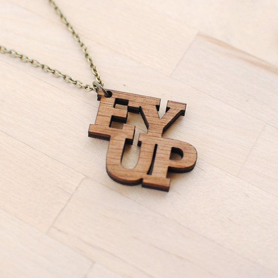 Ey Up Yorkshire Necklace  Yorkshire Saying  by Onetenzeroseven