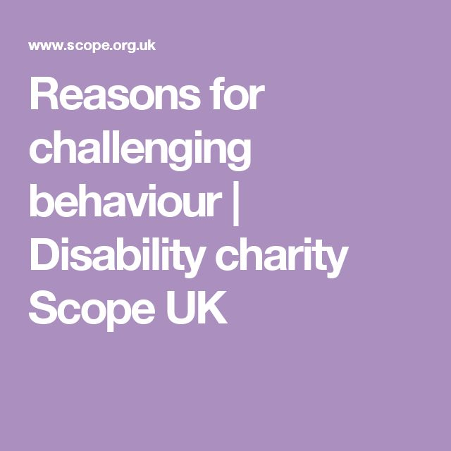 Reasons for challenging behaviour | Disability charity Scope UK