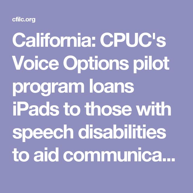 California: CPUC's Voice Options pilot program loans iPads to those with speech disabilities to aid communication