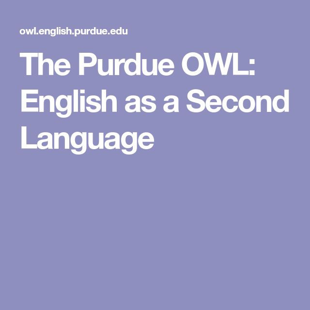 The Purdue OWL: English as a Second Language