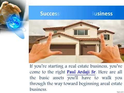 Paul Ardaji Sr Step Starting A Real Estate Business Creative Business Real Estate Business Seniors