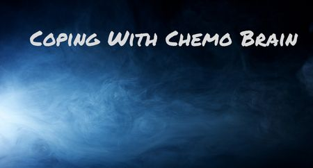 "There are always questions on the site about that annoying thing we like to call ""chemo brain."" Here are a few more tips on what you can try if you are experiencing chemo brain, memory fog, or other mind-related side effects from chemotherapy or other cancer treatment.   1. Make lists and ..."