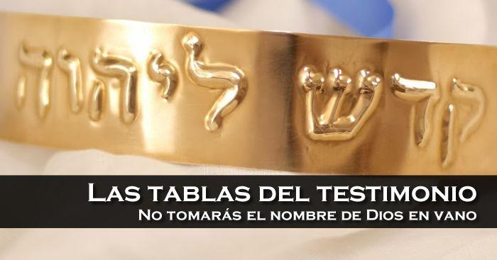 Las tablas del testimonio – No tomarás el nombre de Dios en vano | El Plan de las Edades