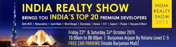 India Realty Show Dubai   23,24Oct'2015   Burjuman Arjaan by Rotana   Auric Acres Real Estate https://www.facebook.com/indiarealtyshow
