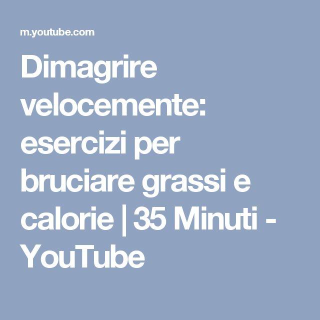 Dimagrire velocemente: esercizi per bruciare grassi e calorie | 35 Minuti - YouTube