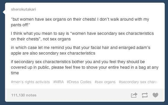 On dress code arguments:   The 31 Realest Tumblr Posts About Being A Woman