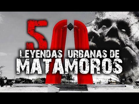 5 misteriosas leyendas urbanas de Matamoros │NightCrawler