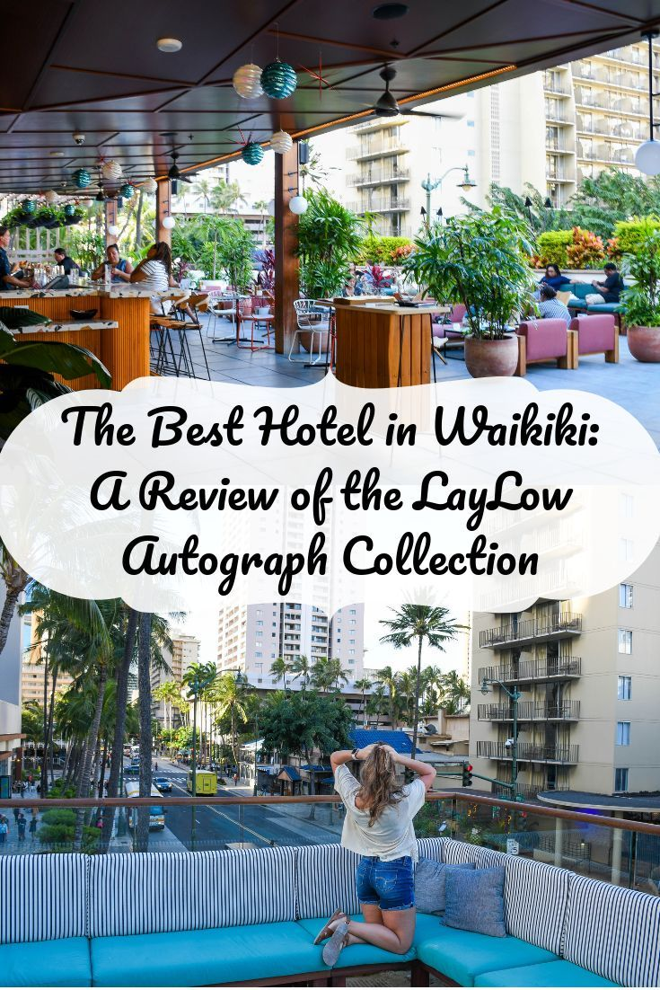 Waikiki Hotels A Review Of The Laylow Autograph Collection