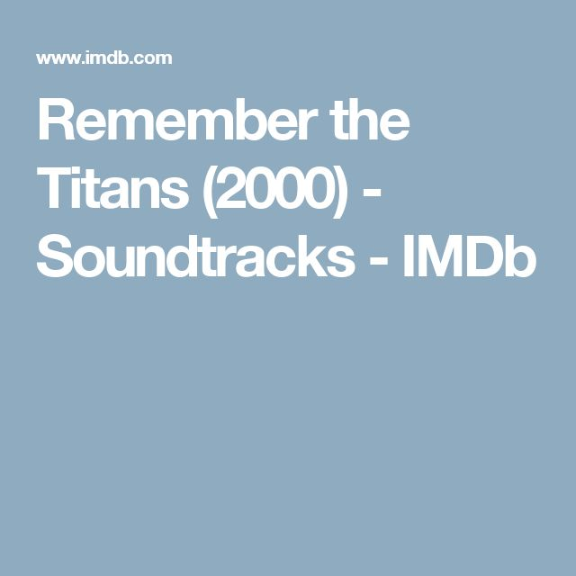 Remember the Titans (2000) - Soundtracks - IMDb