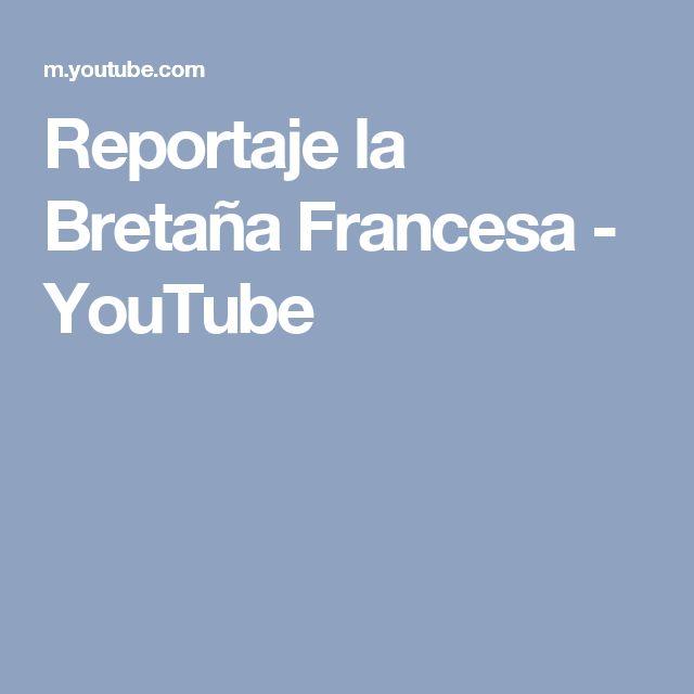 Reportaje la Bretaña Francesa - YouTube