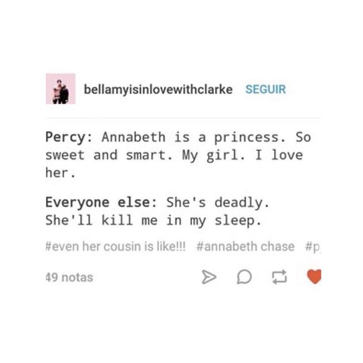 "I love how it's not ""she COULD kill me in my sleep"" but ""she will kill me in my sleep"""
