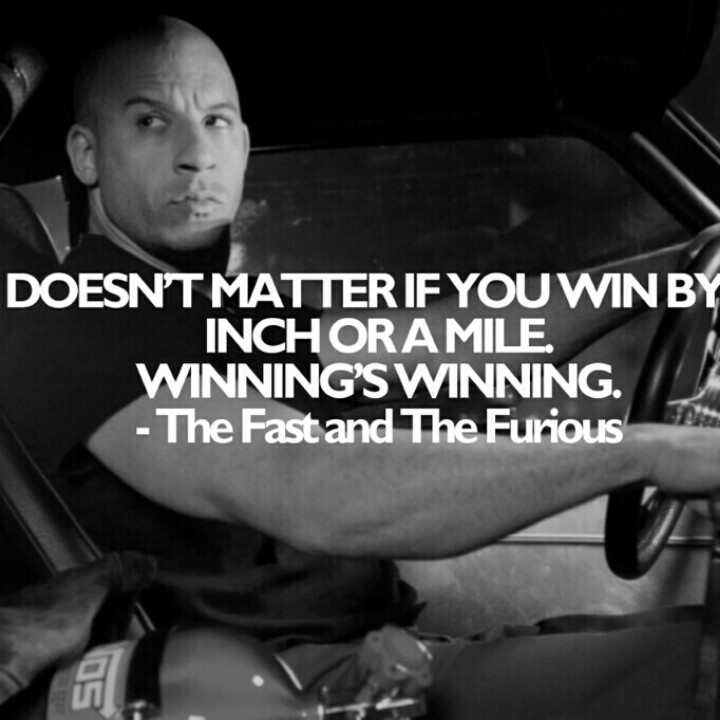 Winning Fast and furious, Movie quotes, Motivation